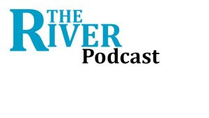 PODCAST: What our editors have to say about the current issue of The River